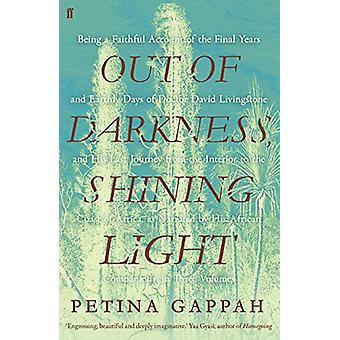 Out of Darkness - Shining Light by Petina Gappah - 9780571345328 Book
