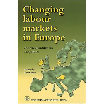 Changing Labour Markets in Europe - The Role of Institutions and Polic
