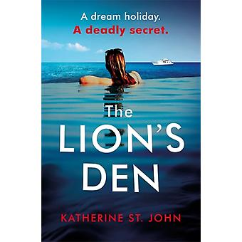 The Lions Den The impossible to put down mustread gripping thriller of 2020 par Katherine St John