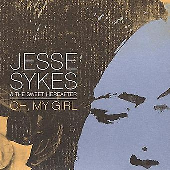 Jesse Sykes & the Sweet Hereafter - Oh My Girl [CD] USA import