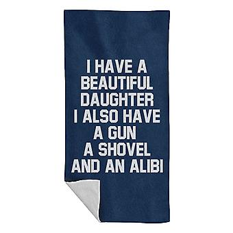I Have A Beautiful Daughter Gun Shovel Alibi Beach Towel