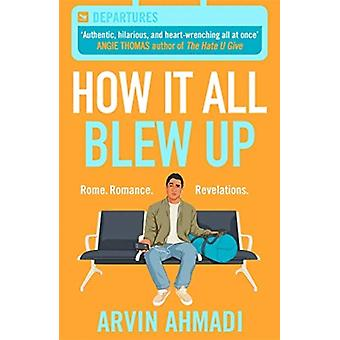 How It All Blew Up by Ahmadi & Arvin