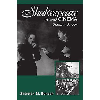 Shakespeare in the Cinema - Ocular Proof by Stephen M. Buhler - 978079