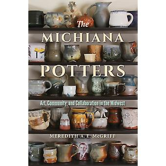 The Michiana Potters by McGriff & Meredith A. E.