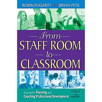 From Staff Room to Classroom - A Guide for Planning and Coaching Profe