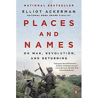 Orte und Namen: Über Krieg, Revolution und Rückkehr