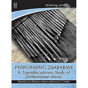 Performing Zimbabwe: A transdisciplinary study of Zimbabwean music