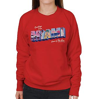 Miami Vice Greetings From Miami Home Of The Vice Women's Sweatshirt
