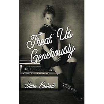 Treat Us Generously by June Everett - 9781532631290 Book