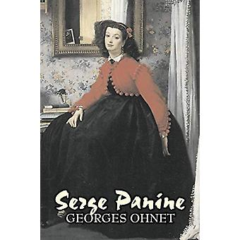 Serge Panine by Georges Ohnet - Fiction - Classics - Literary by Geor