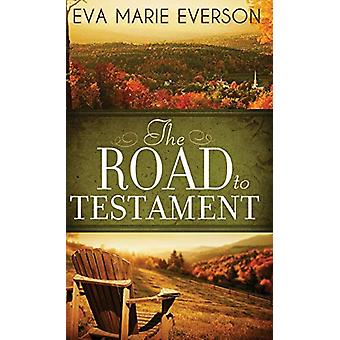 The Road to Testament by Eva Marie Everson - 9781630000134 Book