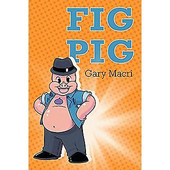 Fig Pig by Gary Macri - 9781635684896 Book