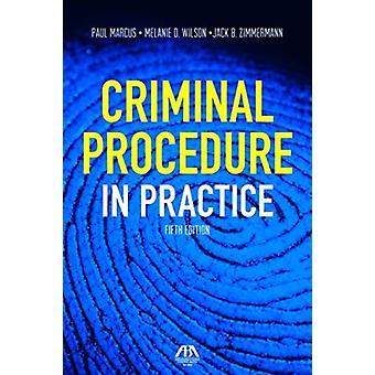 Rikosmenettely käytännössä Kirjoittanut Jack B ZimmermannMelanie WilsonPaul Marcus