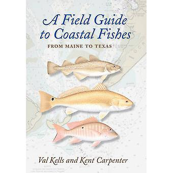 A Field Guide to Coastal Fishes par Valerie A. Kells