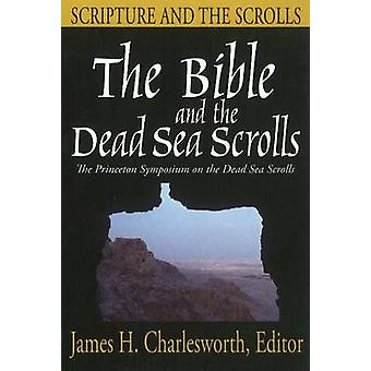 The Bible and the Dead Sea Scrolls by Edited by James H Charlesworth