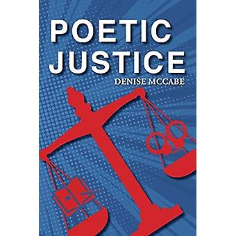 Poetic Justice by Denise McCabe