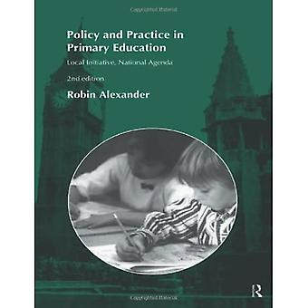 Policy and Practice in Primary Education: Local Initiative, National Agenda