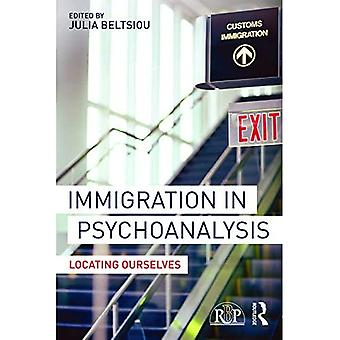 Immigration in Psychoanalysis: Locating Ourselves (Relational Perspectives Book Series)