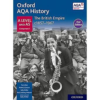Oxford AQA History for A Level: The British Empire c1857-1967 Livre de l'étudiant Deuxième édition