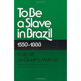 Als een slaaf in Brazilië - 1550-1888 (nieuwe editie) door K.M.De Queiros M