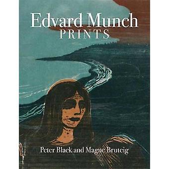 Edvard Munch Prints by Peter Black - Magne Bruteig - 9780856676772 Bo