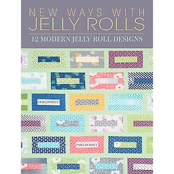 New Ways With Jelly Rolls - 12 Reversible Modern Jelly Roll Quilts by