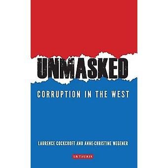 Ontmaskerd - corruptie in het westen door Laurence Cockcroft - Anne-Christi