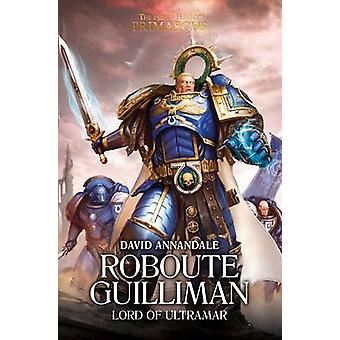 Roboute Guilliman - Lord of Ultramar by David Annandale - 978178496441
