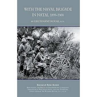 MET de Marine BRIGADE IN NATAL door C. R. N. Burne. R.N & Lieut