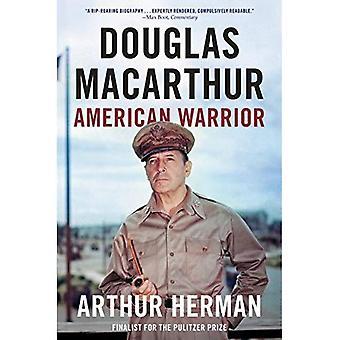 Douglas MacArthur: Guerrier américain