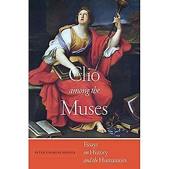 Clio der Musen: Essays über die Geschichte und die Geisteswissenschaften