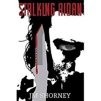 Stalking Aidan