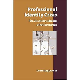 Professionella identitet kris - Race - klass - kön- och framgång på