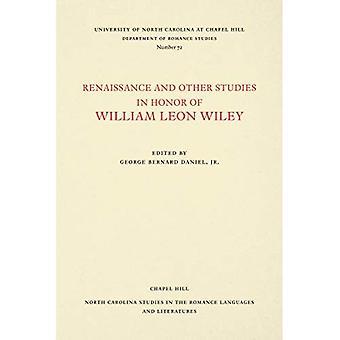 Renaissance und anderen Studien zu Ehren von William Leon Wiley (North Carolina in den romanischen Sprachen und Literaturen)