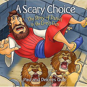 Een enge keuze: Het verhaal van Daniel in de leeuwenkuil