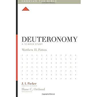 Deuteronomium: Ein 12-Wochen-Studie (Kenntnis der Bibel)