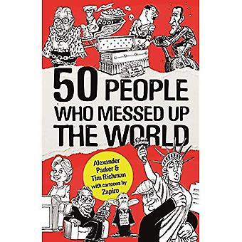 50 personnes qui foiré le monde