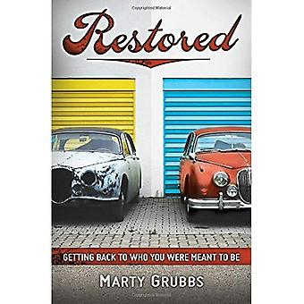 Restored: Getting Back to Who You Were Meant to Be
