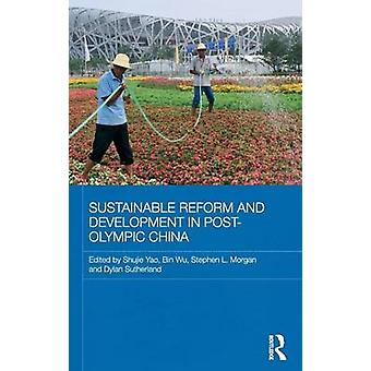 Sustainable Reform and Development in PostOlympic China by Yao & Shujie