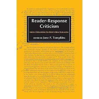 ReaderResponse Criticism From Formalism to PostStructuralism by Tompkins & Jane P.