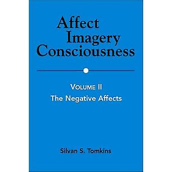 Affect Imagery Consciousness Volume II The Negative Affects by Tomkins