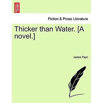 Thicker Than Water. A Novel. by Payn & James