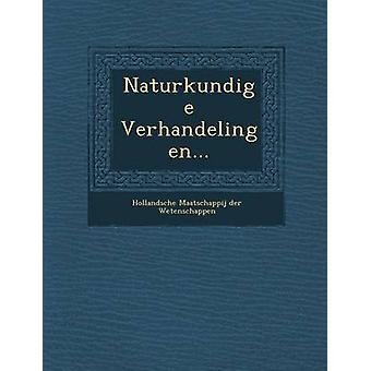 Naturkundige Verhandelingen... by Hollandsche Maatschappij Der Wetenschapp