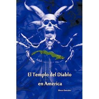 El Templo del Diablo nl Amerika door Gonzalez & Eliezer