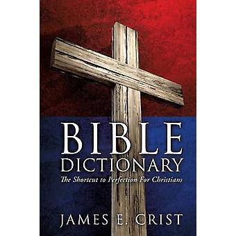 Bible Dictionary af Crist & James E.