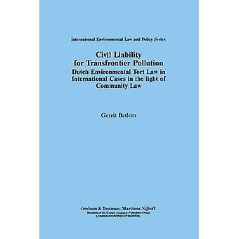 Zivilrechtliche Haftung für grenzüberschreitende Luftverschmutzung von Betlem & G.