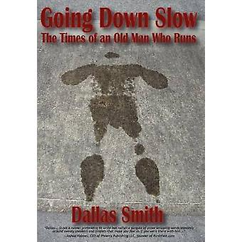Going Down Slow by Smith & Dallas