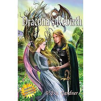 Draconas Rebirth by Gardner & V. J. O.