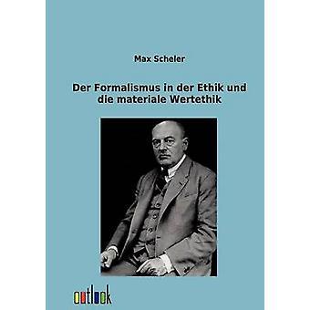 Der Formalismus in der Ethik und Die materiale Wertethik by Scheler & Max