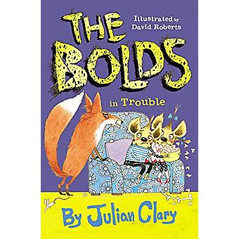 The Bolds in Trouble by Julian Clary - 9781783446308 Book